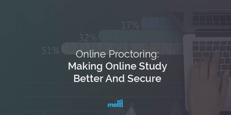 Online Proctoring: Making Online Study Better And Secure