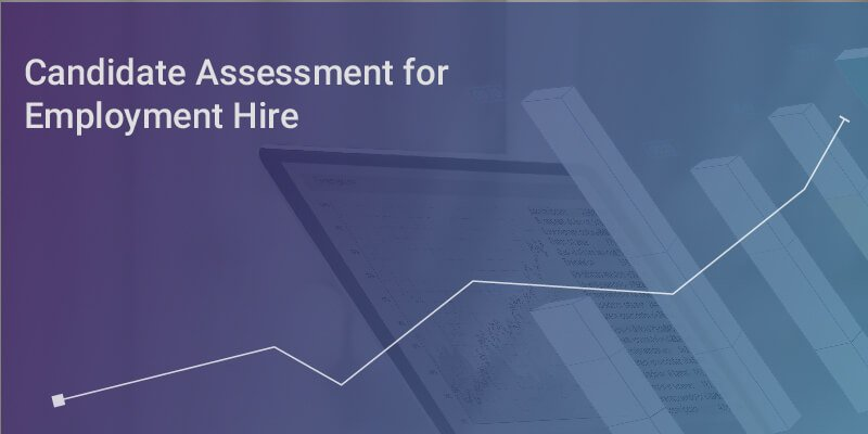 Candidate Assessment for Employment Hire