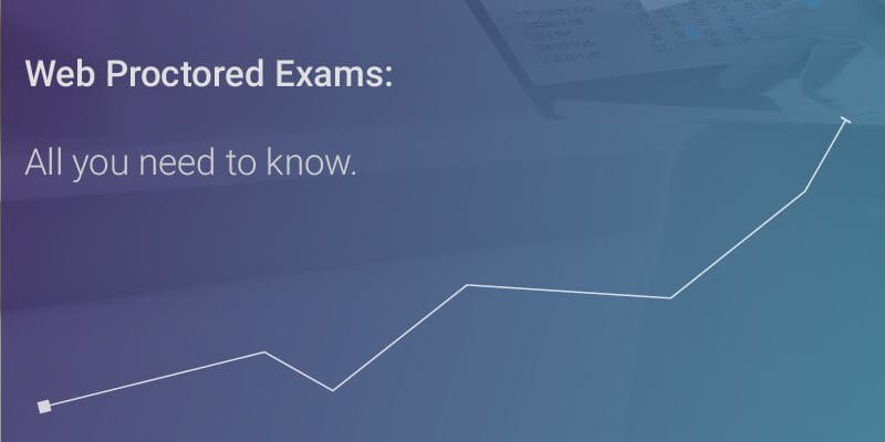 Web Proctored Exams: All You Wanted to Know