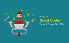 Hiring A Great Coder, Even If You're Not One